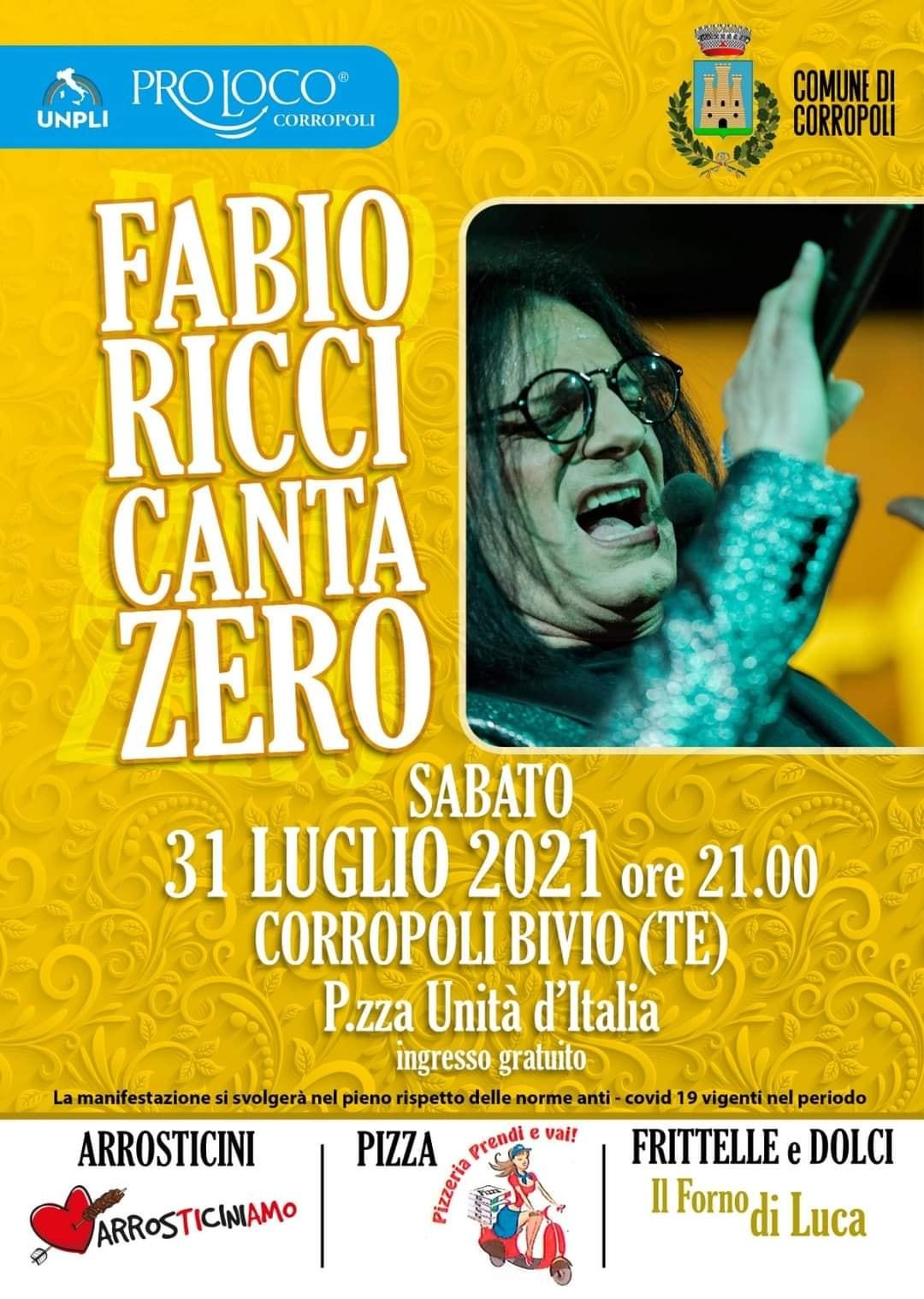 """""""Fabio Ricci Canta Zero""""  Sabato 31 Luglio 2021 ore 21.00  Piazza Unità d'Italia – Bivio Corropoli"""