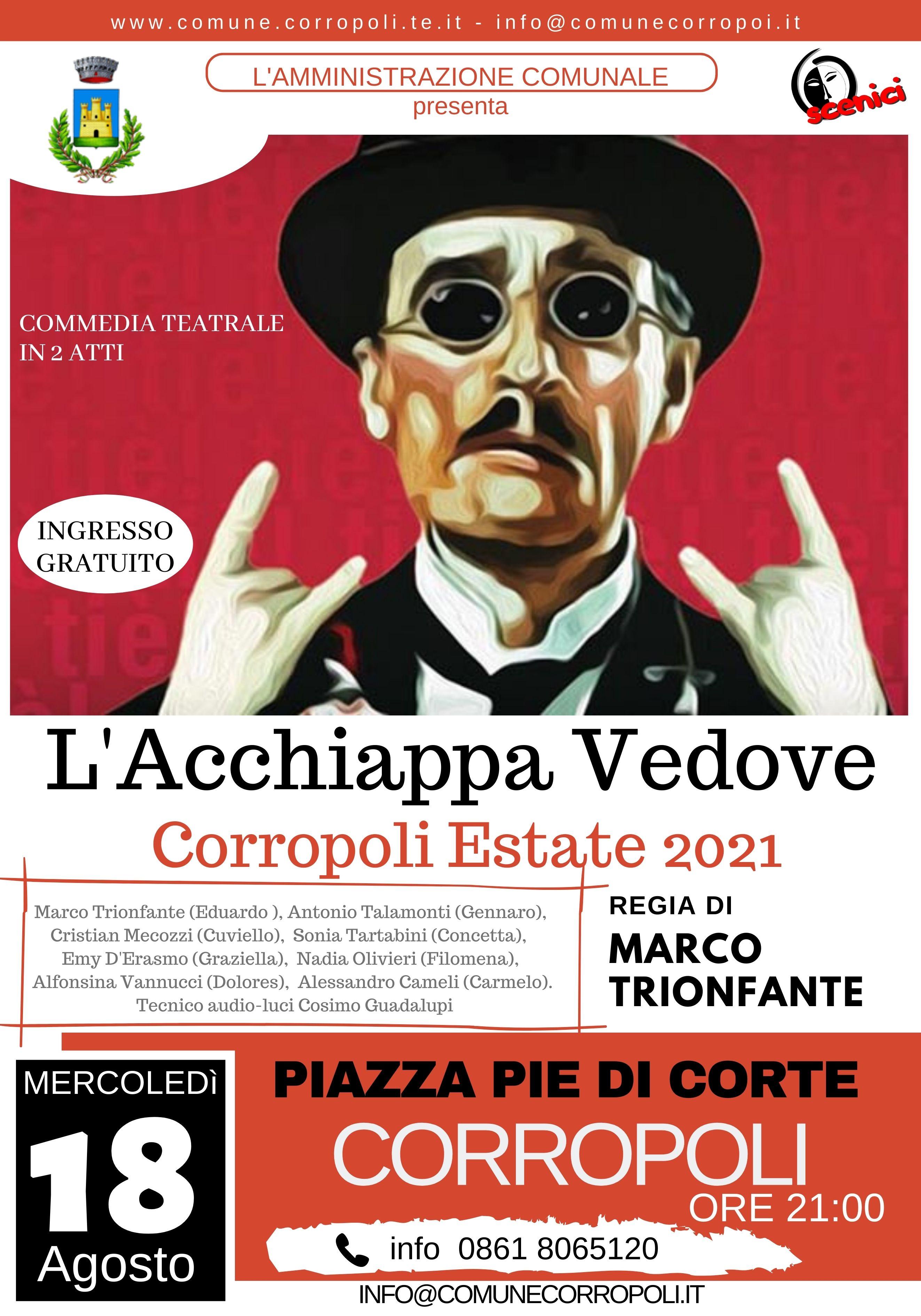 """SPETTACOLO TEATRALE Compagnia """"O'Scenici""""  Mercoledì 18  Agosto 2021 – Piazza Pie' di Corte ore 21.00"""